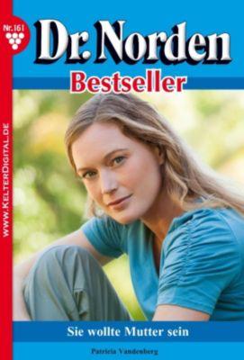 Dr. Norden Bestseller: Dr. Norden Bestseller 161 - Arztroman, Patricia Vandenberg