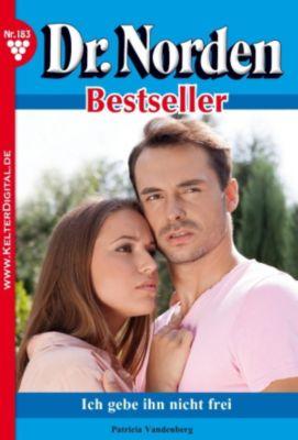 Dr. Norden Bestseller: Dr. Norden Bestseller 183 - Arztroman, Patricia Vandenberg