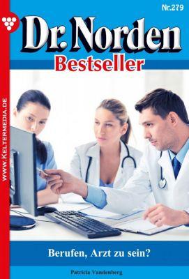 Dr. Norden Bestseller: Dr. Norden Bestseller 279 – Arztroman, Patricia Vandenberg