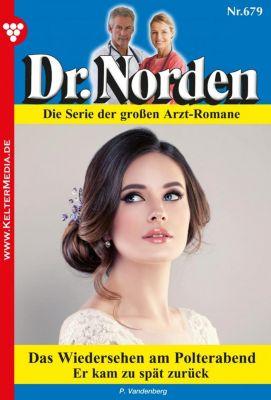 Dr. Norden: Dr. Norden 679 - Arztroman, Patricia Vandenberg
