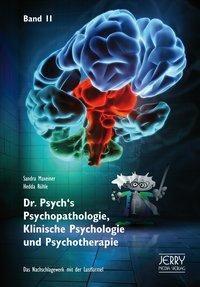 Dr. Psych's Psychopathologie, Klinische Psychologie und Psychotherapie, Band II