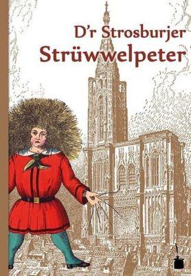 Dr Strosburjer Strüwwelpeter, elsässische Ausgabe, Heinrich Hoffmann