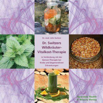 Dr. Switzers Wildkräuter-Vitalkost-Therapie - John Switzer |