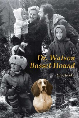 Dr. Watson Basset Hound, Ute Heinke
