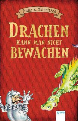 Drachen kann man nicht bewachen, Franz S. Sklenitzka