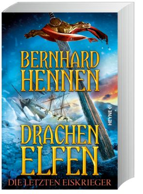 Drachenelfen Band 4: Die letzten Eiskrieger - Bernhard Hennen |