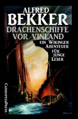 Drachenschiffe vor Vinland, Alfred Bekker