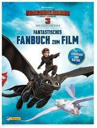 Drachenzähmen leicht gemacht 3 - Die geheime Welt: Fantastisches Fanbuch zum Film