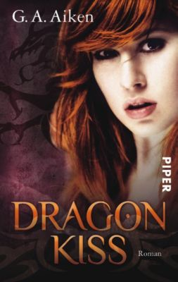 Dragon Band 1: Dragon Kiss, G. A. Aiken
