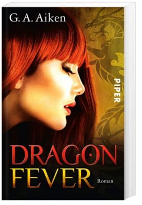 Dragon Band 6: Dragon Fever - G. A. Aiken |