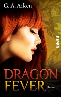 Dragon Band 6: Dragon Fever, G. A. Aiken