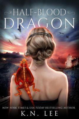 Dragon Born Saga: Half-Blood Dragon (Dragon Born Saga), K.N. Lee