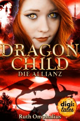 Dragon Child (3). Die Allianz, Ruth Omphalius