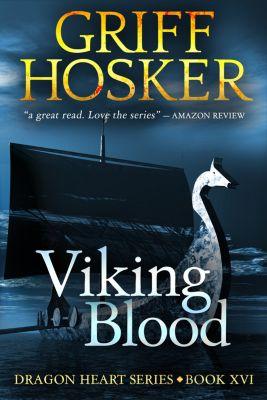 Dragon Heart: Viking Blood, Griff Hosker