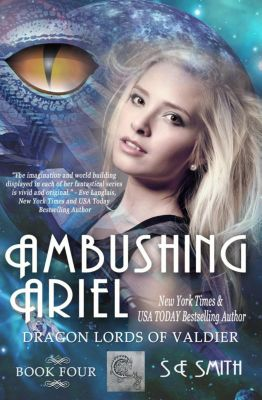 Dragon Lords of Valdier: Ambushing Ariel (Dragon Lords of Valdier, #4), S.E. Smith