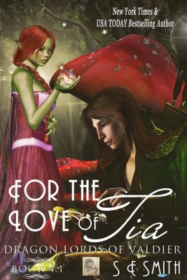Dragon Lords of Valdier: For The Love Of Tia (Dragon Lords of Valdier, #4.1), S.E. Smith