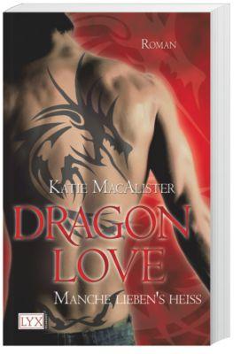 Dragon Love Band 2: Manche lieben s heiß, Katie MacAlister