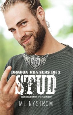 Dragon Runners Motorcycle Romance: Stud (Dragon Runners Motorcycle Romance, #2), ML Nystrom
