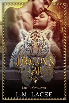 Dragon's Gap: Love's Catalyst (Dragon's Gap), L. M. Lacee
