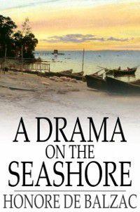 Drama on the Seashore, Honore de Balzac
