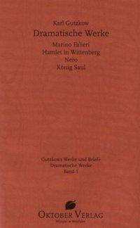 Dramatische Werke, Karl Gutzkow