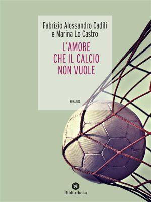 Drammatico: L'amore che il calcio non vuole, Fabrizio Cadili, Marina Lo Castro