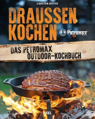 Draußen kochen - Carsten Bothe |