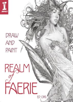 Draw & Paint the Realm of Faerie, Ed Org