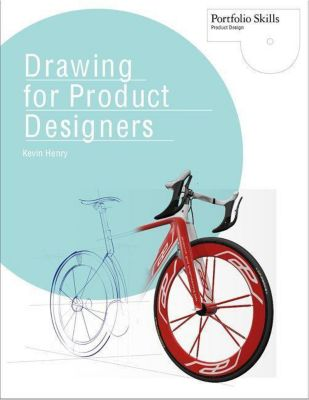 Drawing for Product Designers, Kevin Henry