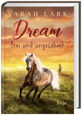Dream - Frei und ungezähmt, Sarah Lark