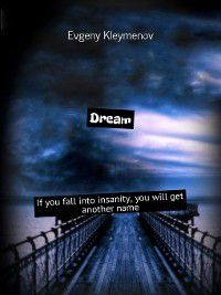 Dream. If you fall into insanity,you will get anothername, Evgeny Kleymenov