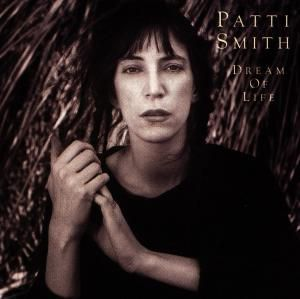 Dream Of Life, Patti Smith