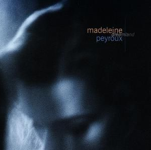Dreamland, Madeleine Peyroux