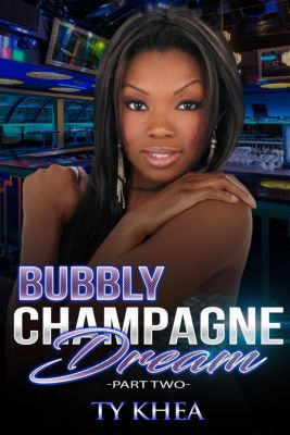 Dreams of Getting Up: Bubbly Champagne Dreams 2 (Dreams of Getting Up, #2), Ty Khea
