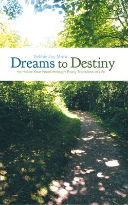 Dreams to Destiny, Debbie Joy Mora