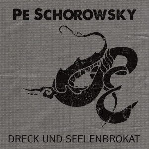 Dreck Und Seelenbrokat, Pe Schorowsky