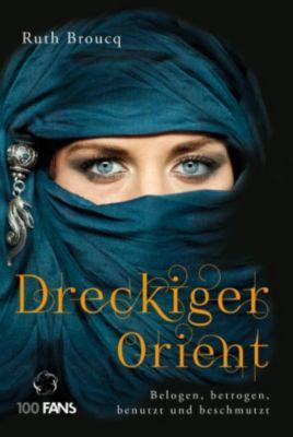 Dreckiger Orient, Ruth Broucq