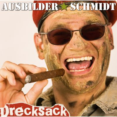 Drecksack, Ausbilder Schmidt