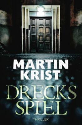 Drecksspiel, Martin Krist