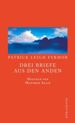 Drei Briefe aus den Anden - Patrick Leigh Fermor |