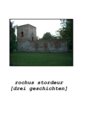 drei geschichten - Rochus Stordeur |