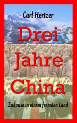 Drei Jahre China, Carl Hertzer