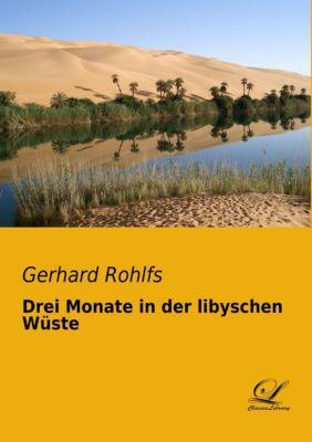 Drei Monate in der libyschen Wüste, Gerhard Rohlfs
