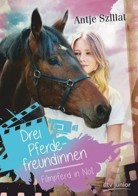 Drei Pferdefreundinnen - Filmpferd in Not, Antje Szillat