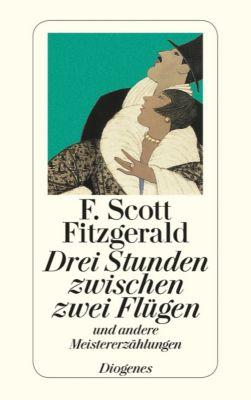 Drei Stunden zwischen zwei Flügen - F. Scott Fitzgerald |