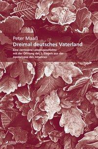 Dreimal deutsches Vaterland - Peter Maaß  