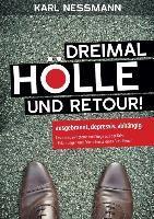 Dreimal Hölle und retour, Karl Nessmann