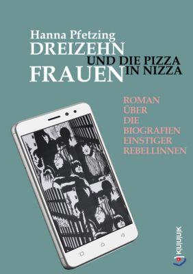 Dreizehn Frauen und die Pizza in Nizza, Hanna Pfetzing