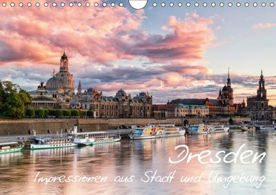 Dresden: Impressionen aus Stadt und Umgebung (Wandkalender 2019 DIN A4 quer), Gerhard Aust