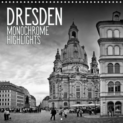 DRESDEN Monochrome Highlights (Wall Calendar 2019 300 × 300 mm Square), Melanie Viola